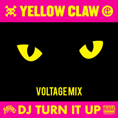 Yellow Claw - DJ Turn It Up (Voltage Mix)