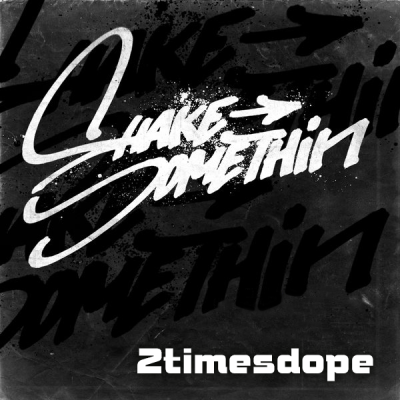 2timesdope - Shake Somethin