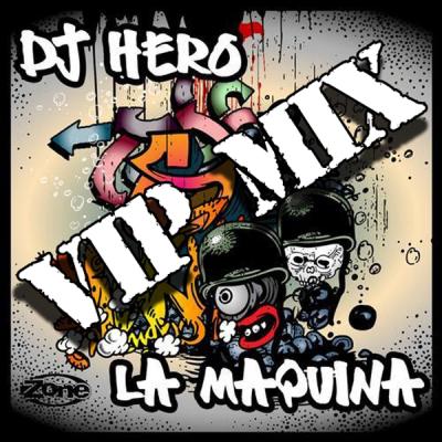 DJ Hero - La Maquina (VIP Mix)