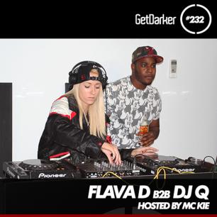 DJ Q b2b Flava D - GetDarker Podcast 232 [Local Action Takeover]