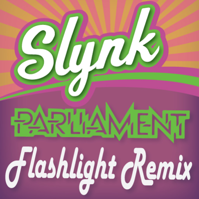 Parliament - Flash Light (Slynk Remix)