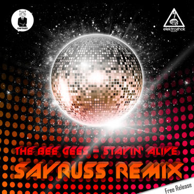 The Bee Gees - Stayin' Alive (Sayruss Remix)