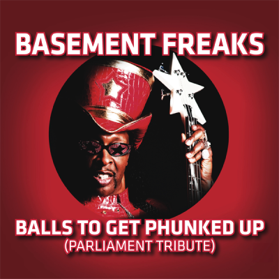 Basement Freaks - Balls To Get Phunked Up (Tribute To Parliament)