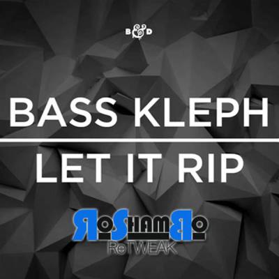 Bass Kleph - Let It Rip (RoShamBo ReTweak)