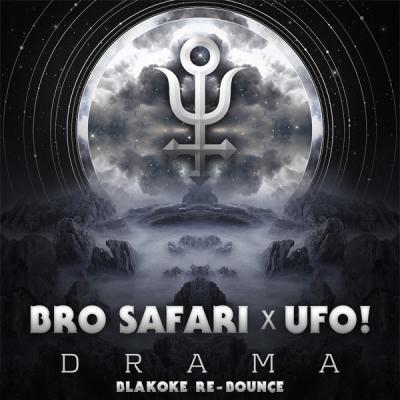 Bro Safari x UFO! - Drama (Blakoke Re-Bounce)