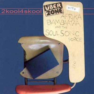 Überzone with Afrika Bambaataa and The Soulsonic Force - 2kool4skool