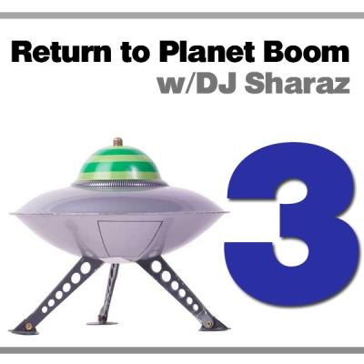 DJ Sharaz - Return to Planet Boom Episode 03