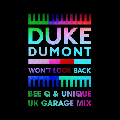 Duke Dumont - Won't Look Back (Bee Q And Unique UK Garage Mix)