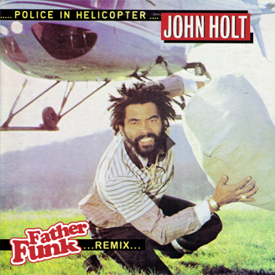John Holt - Police In Helicopter (Father Funk Remix)