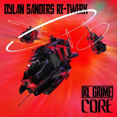 RL Grime - Core (Dylan Sanders Re-Twerk)