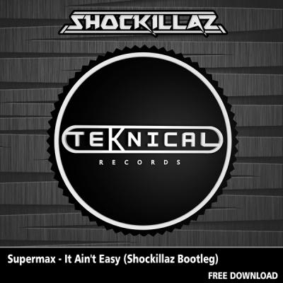 Supermax - It Ain't Easy (Shockillaz Bootleg)