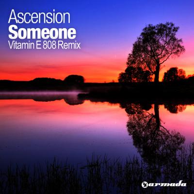 Ascension - Someone (Vitamin E 808 Remix)