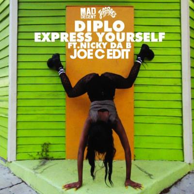 Diplo feat. Nicky Da B - Express Yourself (Joe C Edit)