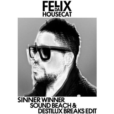 Felix Da Housecat - Sinner Winner (Sound Beach & Destilux Breaks Edit)