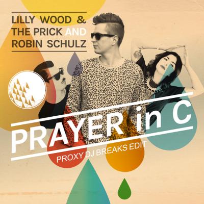 Lilly Wood & The Prick and Robin Schulz - Prayer In C (PrOxY DJ Breaks Edit)