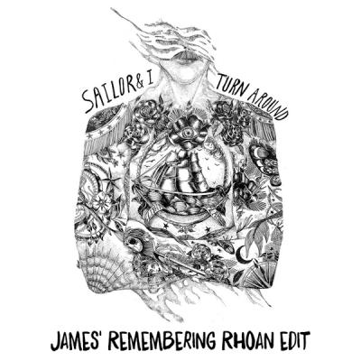 Sailor & I - Turn Around (James' Remembering Rhoan Edit)