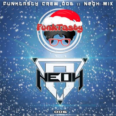 FunkTasty Crew #006 :: Neoh Mix