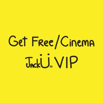 Jack Ü - Get Free Cinema VIP