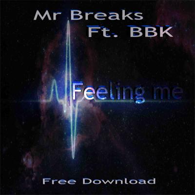 Mr Breaks feat. BBK - Feeling Me