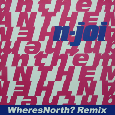N-Joi - Anthem (WheresNorth Remix)