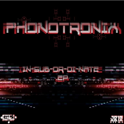 Phonotronix - In-Sub-Or-Di-Nate EP