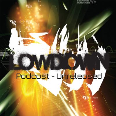 Stanton Warriors Podcast #035  Lowdown DJs Guest Mix [Unreleased]