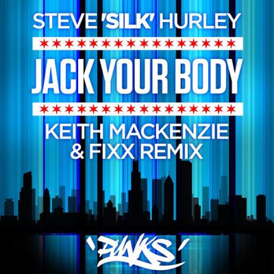 Steve 'Silk' Hurley - Jack Your Body (Keith MacKenzie & Fixx Remix)