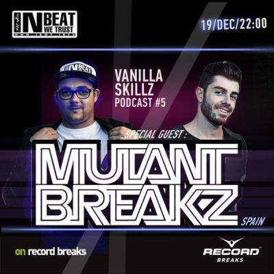 Vanilla Skillz Podcast #005 guest mix Mutantbreakz feat. MC Kurnel