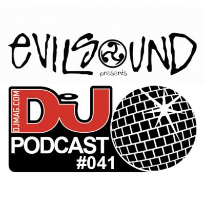 EvilSound - DJ Mag Podcast #041