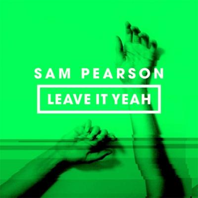 Sam Pearson - Leave It Yeah