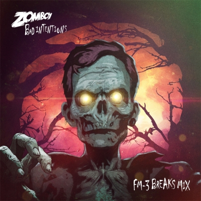 Zomboy - Bad Intentions (FM-3 Breaks Mix)