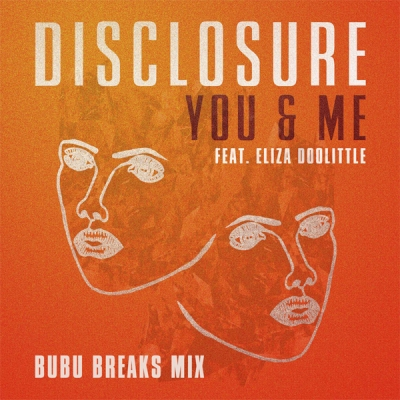Disclosure feat. Eliza Doolittle - You & Me (Bubu Breaks Mix)
