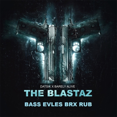 Datsik x Barely Alive - The Blastaz (Bass Elves BRX Rub)