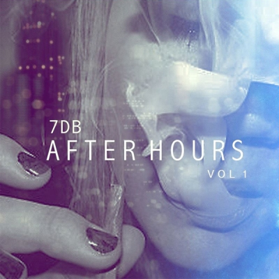 7DB - After Hours Vo.1