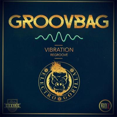 Groovbag - Vibration (ElectroGorilla ReGroove)