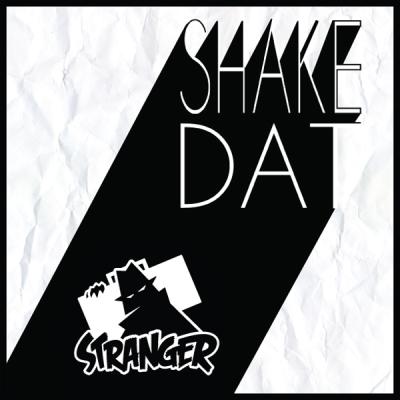 Stranger - Shake Dat