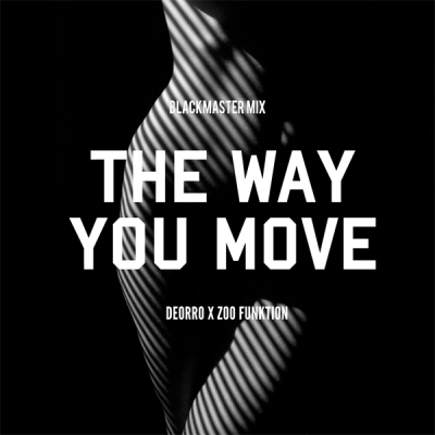 Deorro & Zoofunktion - The Way You Move (Blackmaster Mix)