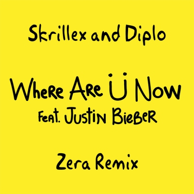 Skrillex and Diplo feat. Justin Bieber - Where Are Ü Now (Zera Remix)