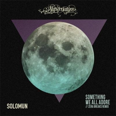 Solomun - Something We All Adore (Zera Breaks Remix)