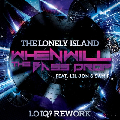 The Lonely Island feat. Lil Jon & Sam F - When Will The Bass Drop (Lo IQ ReWork)
