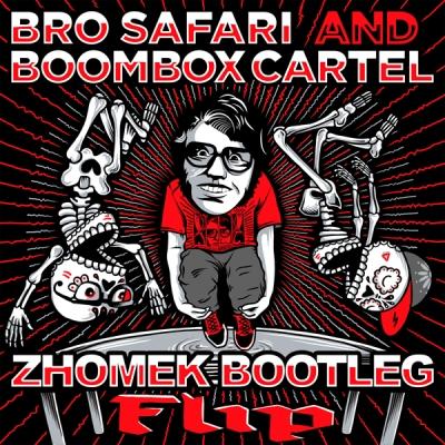 Bro Safari and Boombox Cartel - Flip (Zhomek Bootleg)