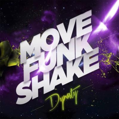 Dynasty feat. MixtapeMac - Move Funk Shake