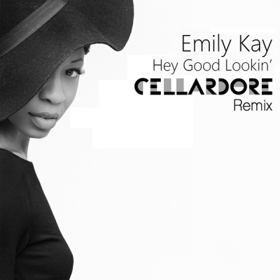 Emily Kay - Hey Good Lookin' (Cellardore Remix)