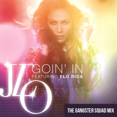 Jennifer Lopez feat. Flo Rida - Goin' In (The Gangster Squad Mix)