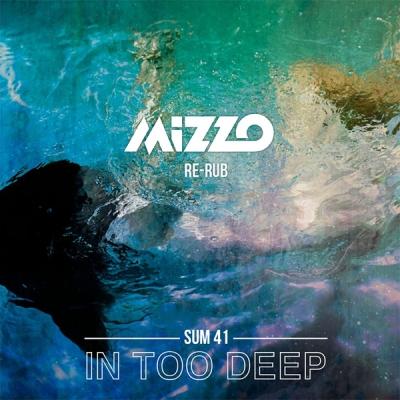 Sum 41 - In Too Deep (Mizzo Re-Rub)