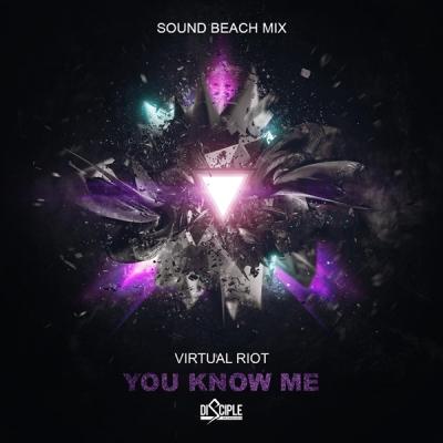 Virtual Riot - You Know Me (Sound Beach Mix)