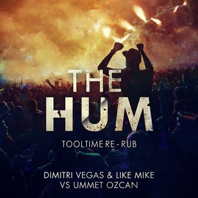Dimitri Vegas & Like Mike vs. Ummet Ozcan - The Hum (Tooltime Re-Rub)