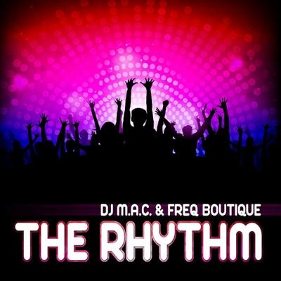 DJ M.A.C. & Freq Boutique - The Rhythm