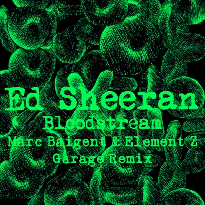 Ed Sheeran - Blood Stream (Marc Baigent & Element Z Garage Remix)