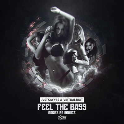 Jvst Say Yes& Virtual Riot - Feel The Bass (Gosize Re Bounce)